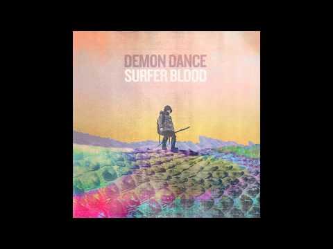 Surfer Blood - Demon Dance [Official Audio]
