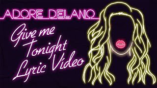 Adore Delano - Give Me Tonight ( Lyric Vídeo)