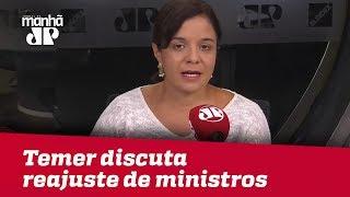 É importante que Temer discuta reajuste de ministros do STF | Vera Magalhães