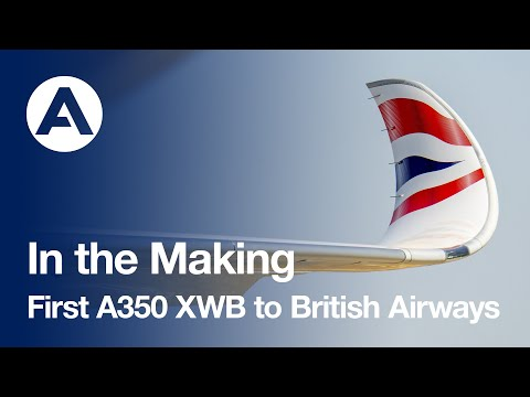 In the Making: First #A350 XWB to British Airways