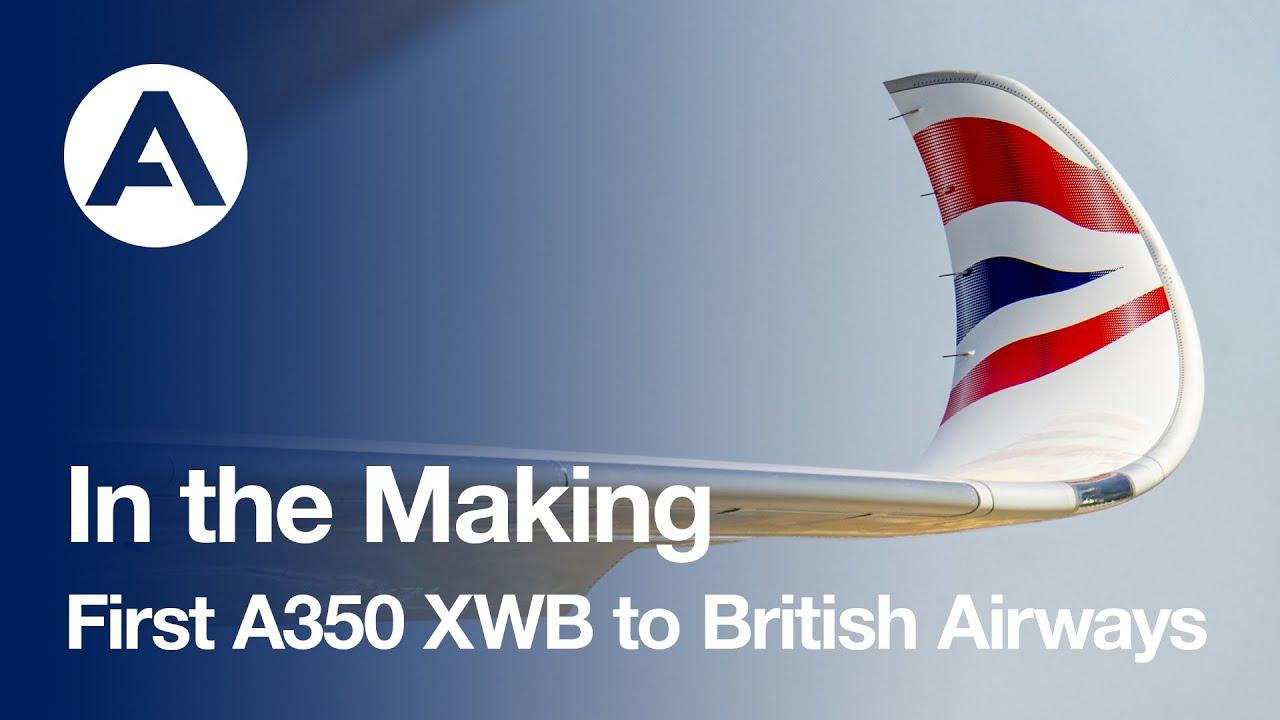 In the Making: First #A350 XWB to British Airways