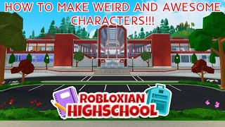 Roblox High School [How To Make Weird Characters]