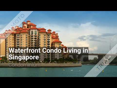 Waterfront Condo Living in Singapore