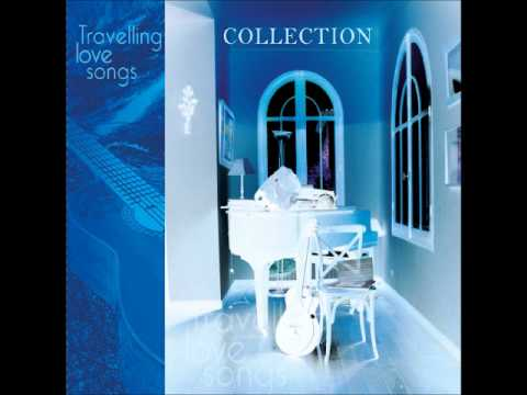 COLLECTION - Travelling love songs