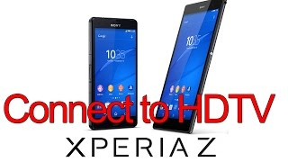 Connect Sony Xperia Z3 to HDTV - Step by Step tutorial guide using MHL adaptor