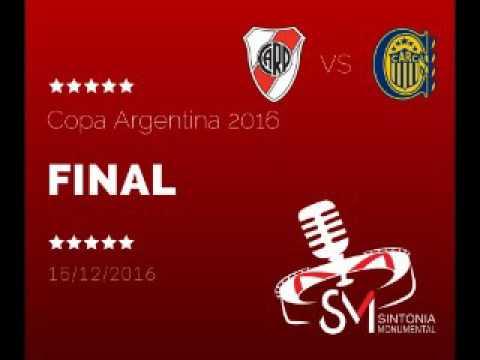 (Relato Emocionante) River 4 - Rosario Central 3  - Final Copa Argentina 2016
