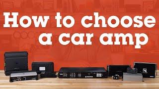 How to choose a car amplifier | Crutchfield