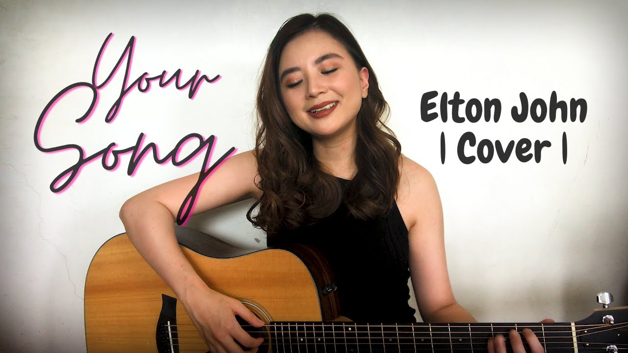 Carmina covers YOUR SONG by ELTON JOHN