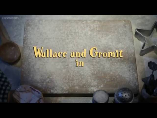 Wallace and gromit A matter of loaf and death movie full