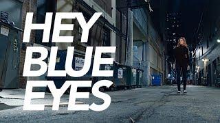 Hey Blue Eyes - a short film