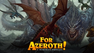 """#14 - For Azeroth!: """"#14 - For Azeroth!: """"The Dragon Aspects"""""""