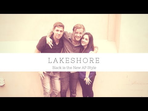 Lakeshore Interview | Black is the New AP Style