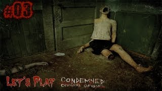 Let's Play Condemned : Criminal origins - Episode 03 [FR] Walkthrough Playthrough ||