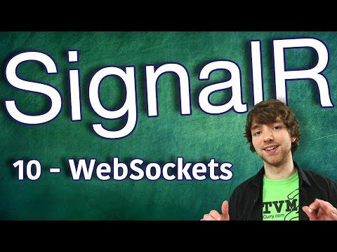 SignalR Tutorial 10 - Intro to WebSockets