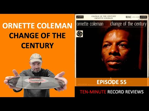 Review 55: Ornette Coleman - Change Of The Century