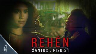 Смотреть клип Xantos , Piso 21 - El Rehen