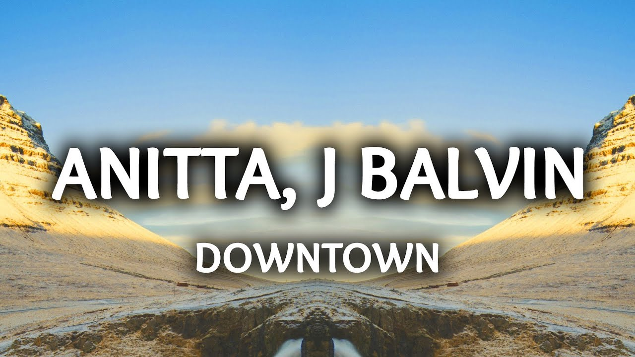 Anitta J Balvin  E2 80 92 Downtown Lyrics Letra