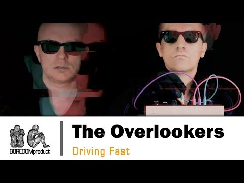THE OVERLOOKERS - DrivingFast