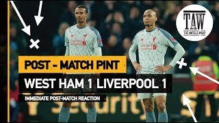 West Ham 1 Liverpool 1 | Post Match Pint