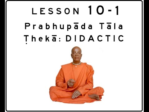 Khol (Mridanga) Lesson 10 Part 1 of 2: Prabhupāda Tāla Ṭhekā: DIDACTIC