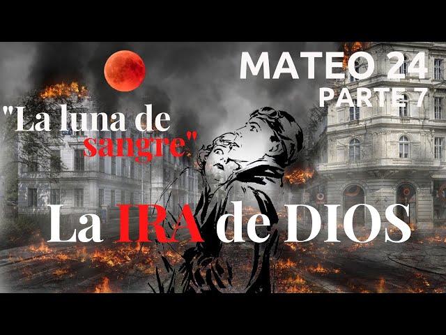 Mateo capítulo 24 - pt 7 - Israel en los últimos días - la luna se convertirá en sangre