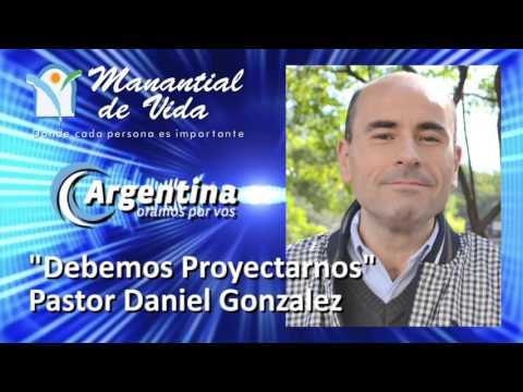 Debemos Proyectarnos (Prédica Pastor Daniel Gonzalez)