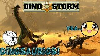 Dino Storm| MIS DINOS LVL 20 :D Y CAZANDO!!