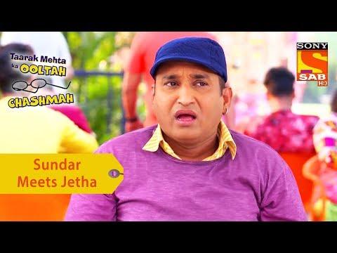 Your Favorite Character | Sundar Meets Jetha | Taarak Mehta Ka Ooltah Chashmah