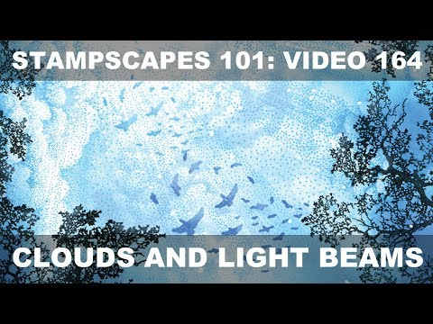 Stampscapes 101: Video 164.  Clouds and Light Beams