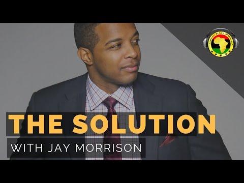 Black Power Millionaire Jay Morrison Explains Group Economics and the Solution to Black Unity!
