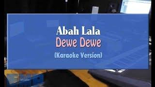 Abah Lala - Dewe Dewe (KARAOKE TANPA VOCAL)