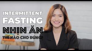 Nhịn ăn thế nào cho đúng? | Intermittent Fasting Ep.2 | Trang