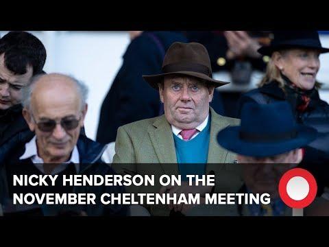 Nicky Henderson looks ahead to the Cheltenham November meeting