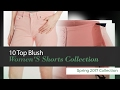 10 Top Blush Women'S Shorts Collection Spring 2017 Collection