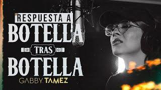 BOTELLA TRAS BOTELLA (RESPUESTA) - NODAL, GERA MX (GABBY TAMEZ COVER)