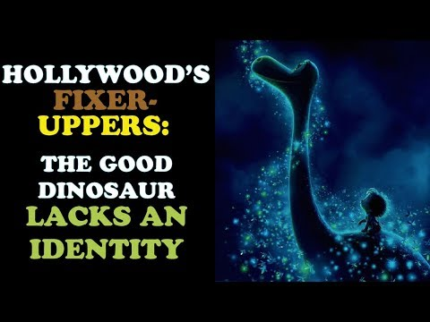 The Good Dinosaur: Pixar's Mistake | Hollywood's Fixer-Uppers