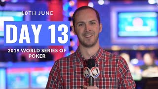 Check Out What's Happening on Day 13 of the 2019 WSOP