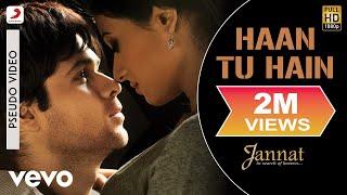 Haan Tu Hain Audio Song - Jannat|Emraan Hashmi, Sonal Chauhan|KK|Pritam|Sayeed Quadri