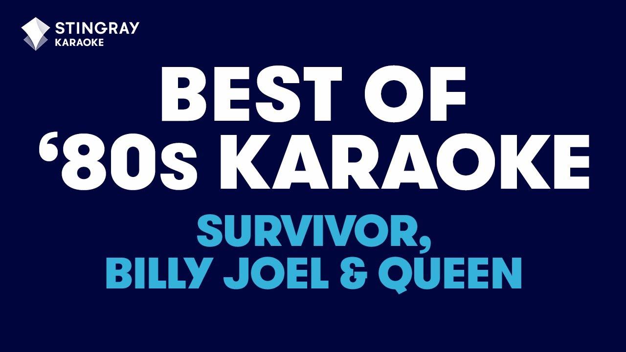 BEST OF 80's KARAOKE WITH LYRICS: Queen, Billy Joel, Survivor