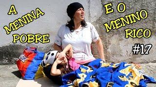 A MENINA POBRE E O MENINO RICO #17 - A MENINA ABANDONADA - Anny e Eu