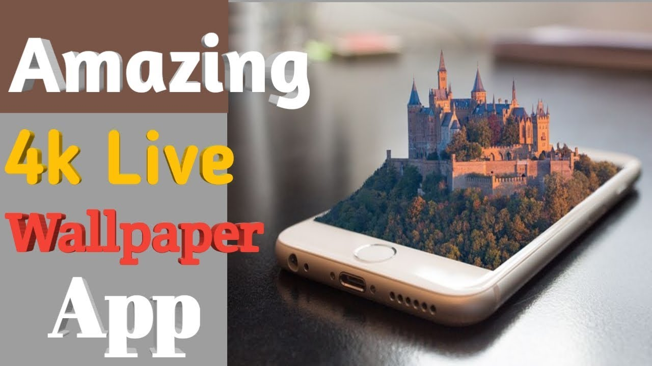 Amazing 4k Live Wallpaper Android App 2019 | आप के Mobile ...