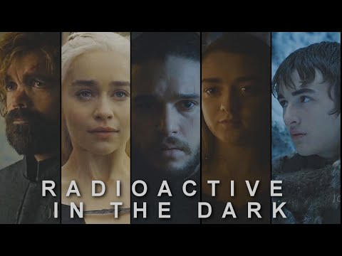 game of thrones [key 5] | radioactive in the dark