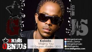 Kalado - Missing You [100 Degrees Riddim] February 2015