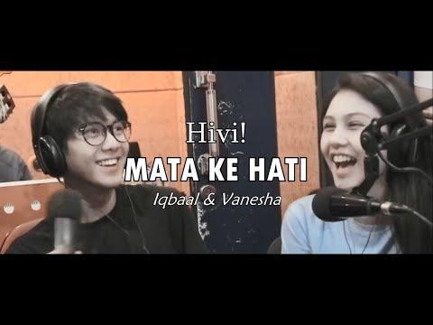 Hivi! - Mata ke Hati Lirik Video (Iqbaal & Vanesha)