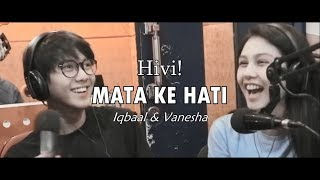 Hivi! - Mata ke Hati Lirik Video (Iqbaal & Vanesha Fan Video)
