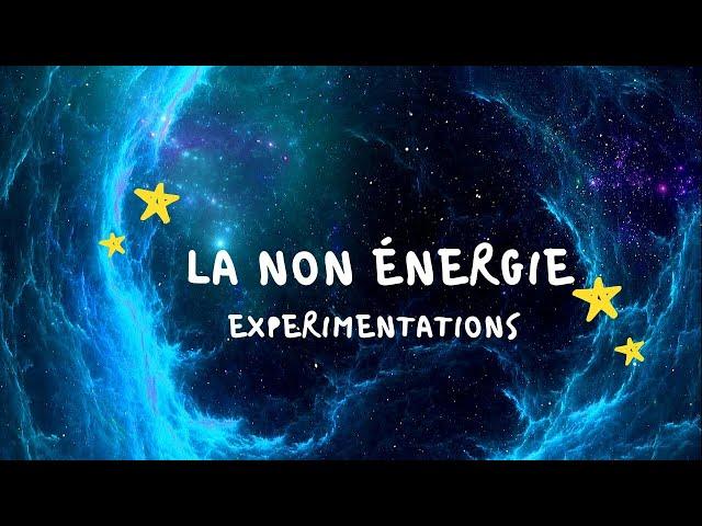 LA NON ENERGIE : expérimentations