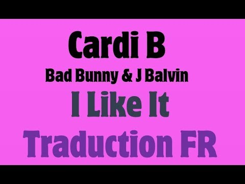 Cardi B, Bad Bunny & J Balvin - I Like It [Traduction FR]