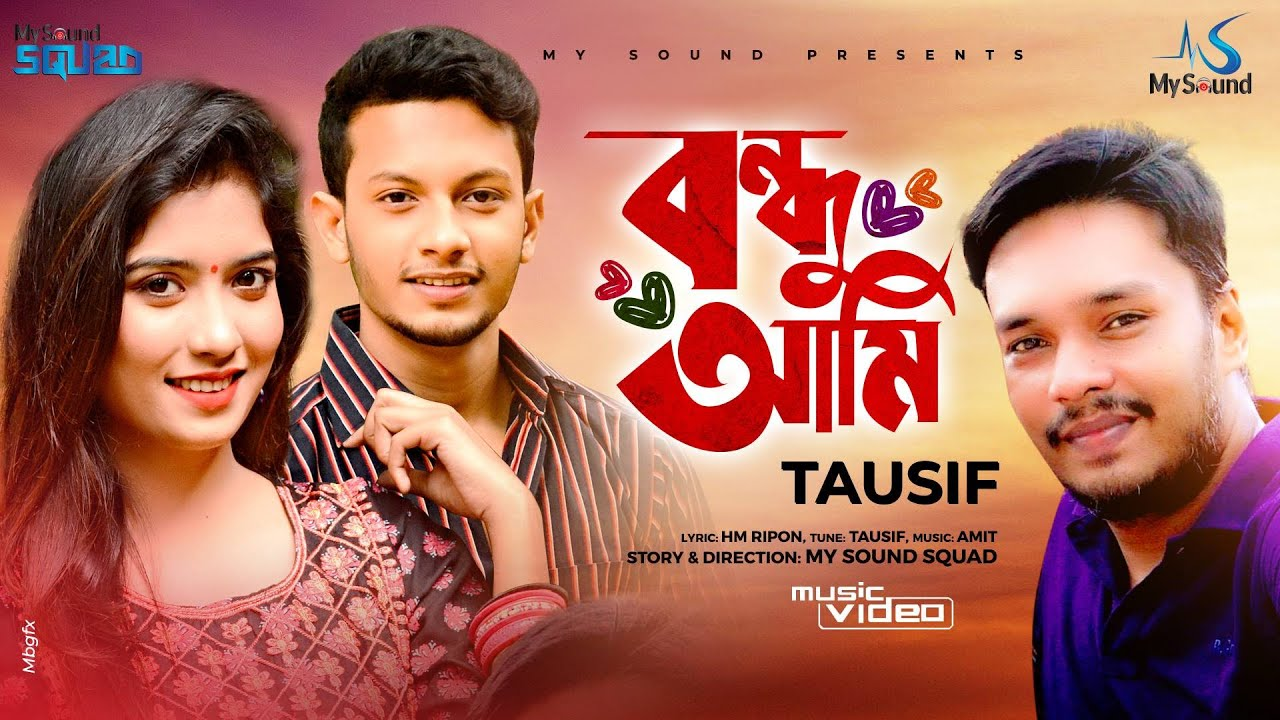 Bondhu Ami   Tausiif   HM Ripon   Amit   Alif   Nusrat   Official Music Video   New Bangla Song 2021