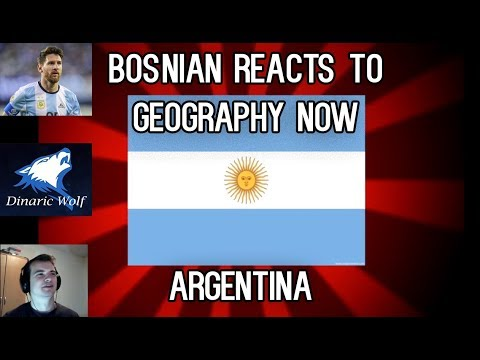 Bosnian Reacts To Geography Now - Argentina