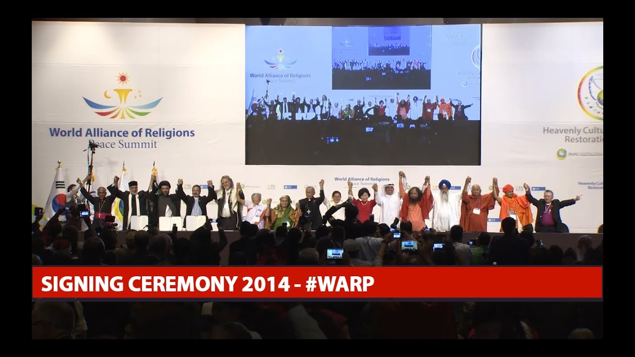 world alliance of religions for peace summit signing ceremony world alliance of religions for peace summit signing ceremony